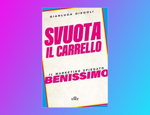 """""""Svuota il carrello. Il marketing spiegato benissimo"""" di Gianluca Diegoli"""