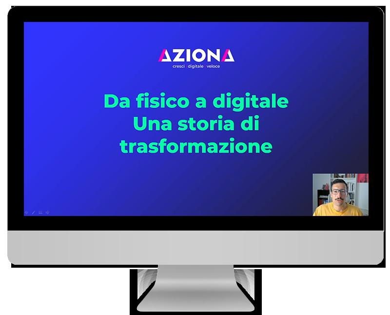 aziona webinar da fisico a digitale ambito retail e digital transformation